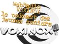 Voxinox la webradio des Seniors